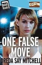 One False Move - a thrilling pageturning race against time eBook by Dreda Say Mitchell