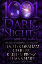 1001 Dark Nights: Bundle Nineteen ebook by Heather Graham, CD Reiss, Kristen Proby,...