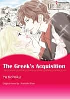 THE GREEK'S ACQUISITION - Harlequin Comics ebook by Chantelle Shaw, Yu Kohaku