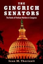 The Gingrich Senators ebook by Sean M. Theriault