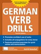 German Verb Drills, Fourth Edition ebook by Astrid Henschel