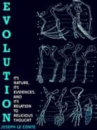 Evolution - Its nature, its evidence, and its relation to religious thought (Illustrations) ebook by