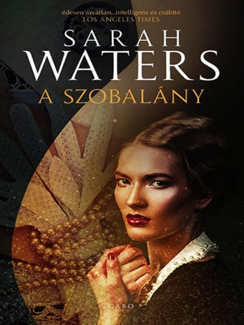 A szobalány ebook by Sarah Waters