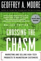Crossing the Chasm ebook by Geoffrey A. Moore