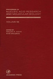 Progress in Nucleic Acid Research and Molecular Biology ebook by E. Waldo Cohn,Kivie Moldave