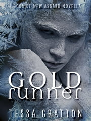 Gold Runner - A Novella of Goblins, Theft, and Teenage Gods ebook by Tessa Gratton