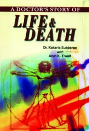 A Doctors Story of Life & Death ebook by Dr Kakarla Subbarao,Arun K Tiwari