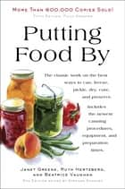 Putting Food By ebook by Ruth Hertzberg,Janet Greene,Beatrice Vaughan
