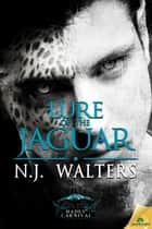 Lure of the Jaguar ebook by N.J. Walters
