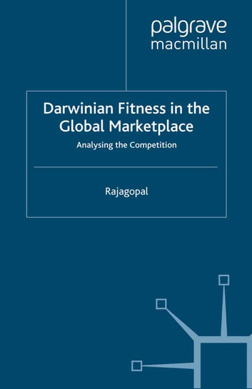Darwinian Fitness in the Global Marketplace - Analysing the Competition ebook by P. Rajagopal