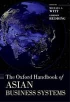 The Oxford Handbook of Asian Business Systems ebook by Michael A. Witt, Gordon Redding