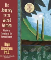 Journey to the Sacred Garden ebook by Hank Wesselman