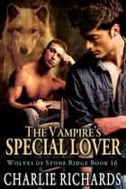 The Vampire's Special Lover - Book 16 ebook by Charlie Richards
