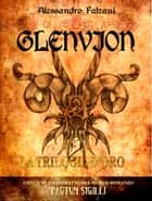 GLENVION - LA TRILOGIA - - GLENVION SAGA ebook by Alessandro Falzani