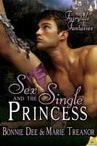 Sex and the Single Princess ebook by Bonnie Dee,Marie Treanor
