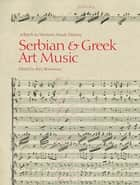 Serbian and Greek Art Music - A Patch to Western Music History ebook by Katy Romanou