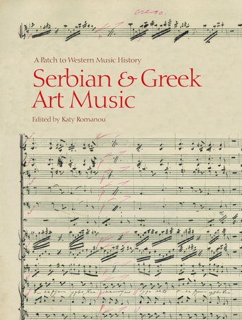Serbian and greek art music ebook by katy romanou 9781841503387 serbian and greek art music a patch to western music history ebook by katy romanou fandeluxe Images