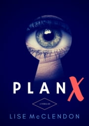 PLAN X - a thriller ebook by Lise McClendon, Rory Tate