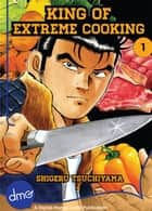 King of Extreme Cooking Vol.1 ebook by Shigeru Tsuchiyama