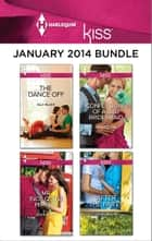 Harlequin KISS January 2014 Bundle - The Dance Off\Mr. (Not Quite) Perfect\Confessions of a Bad Bridesmaid\After the Party ebook by Ally Blake, Jessica Hart, Jennifer Rae,...
