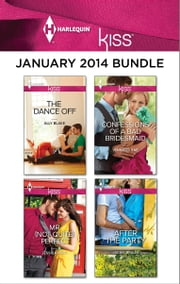 Harlequin KISS January 2014 Bundle - The Dance Off\Mr. (Not Quite) Perfect\Confessions of a Bad Bridesmaid\After the Party ebook by Ally Blake,Jessica Hart,Jennifer Rae,Jackie Braun