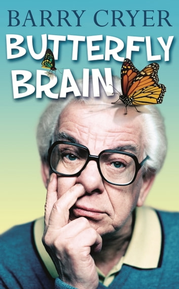 Butterfly Brain ebook by Barry Cryer