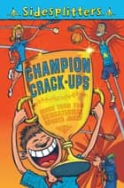 Sidesplitters: Champion Crack-ups ebook by Macmillan, Martin Chatterton