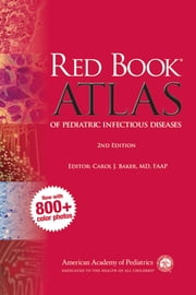 Red Book Atlas of Pediatric Infectious Diseases ebook by American Academy of Pediatrics,Carol J. Baker, MD, FAAP