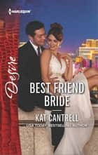 Best Friend Bride ebook by Kat Cantrell