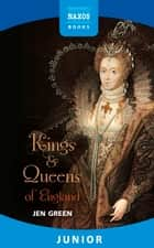 Kings and Queens of England eBook by Jen Green