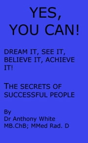 Yes, You Can! ebook by Dr Anthony White
