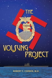 The Volsung Project ebook by Robert F. Corwin,M.D.