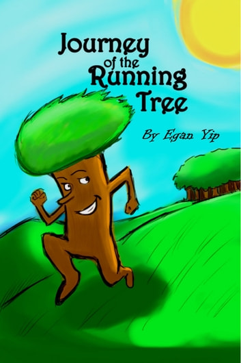 Journey of the Running Tree ebook by Egan Yip