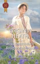 Miss Bradshaw's Bought Betrothal ebook by Virginia Heath