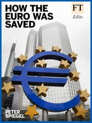 How the Euro Was Saved ebook by Financial Times