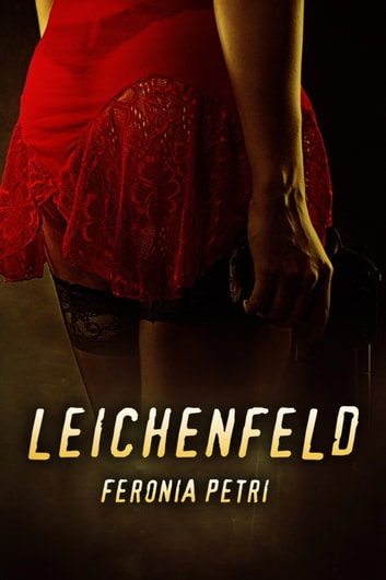 Leichenfeld - Hamburg Thriller ebook by Feronia Petri