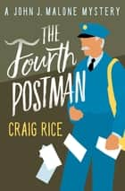 The Fourth Postman ebook by Craig Rice