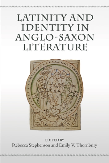 Latinity and Identity in Anglo-Saxon Literature ebook by