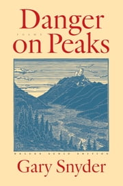 Danger on Peaks - The Deluxe Audio Edition ebook by Gary  Snyder