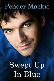 Swept Up In Blue ebook by Pender Mackie