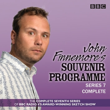 John Finnemore's Souvenir Programme: Series 7 - The BBC Radio 4 comedy sketch show audiobook by John Finnemore