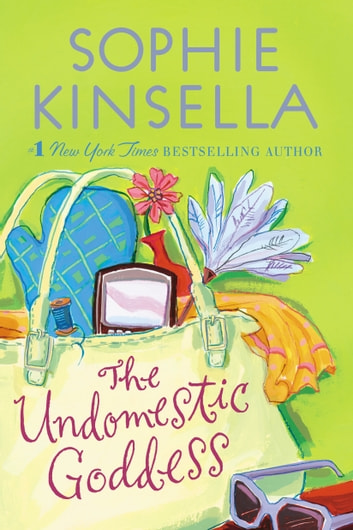 The Undomestic Goddess Ebook By Sophie Kinsella 9780440335627