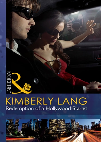 Redemption of a Hollywood Starlet (Mills & Boon Modern) ebook by Kimberly Lang