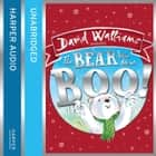 The Bear Who Went Boo! audiobook by David Walliams, David Walliams