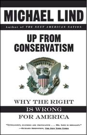 Up from Conservatism ebook by Michael Lind