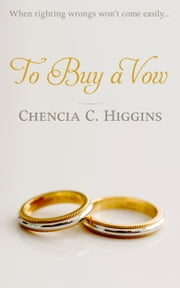 To Buy a Vow ebook by Chencia C. Higgins