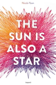 The sun is also a star ebook by Nicola Yoon, Karine Suhard-Guie