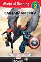 World of Reading Captain America: The Winter Soldier: Falcon Takes Flight - A Marvel Read-Along (Level 2) ebook by Marvel Press