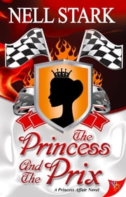The Princess and the Prix ebook by Nell Stark