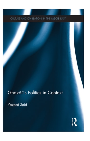 Ghazali's Politics in Context ebook by Yazeed Said